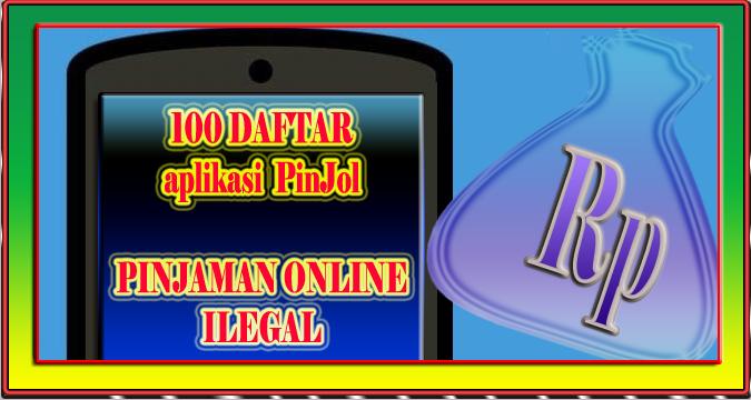 100 Daftar Aplikasi Pinjaman Online Atau Pinjol Tanpa Ijin